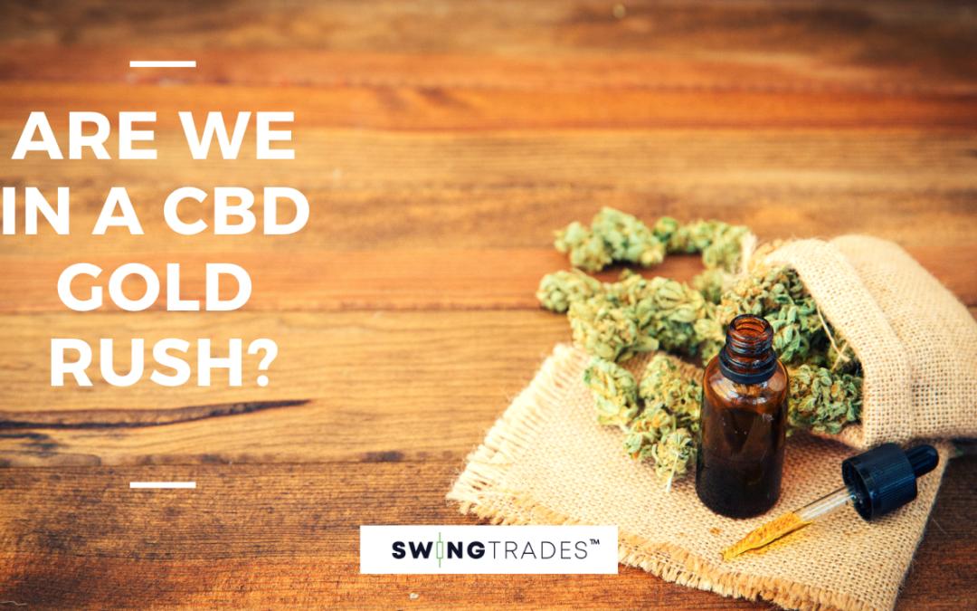 Are We in a CBD Gold Rush?