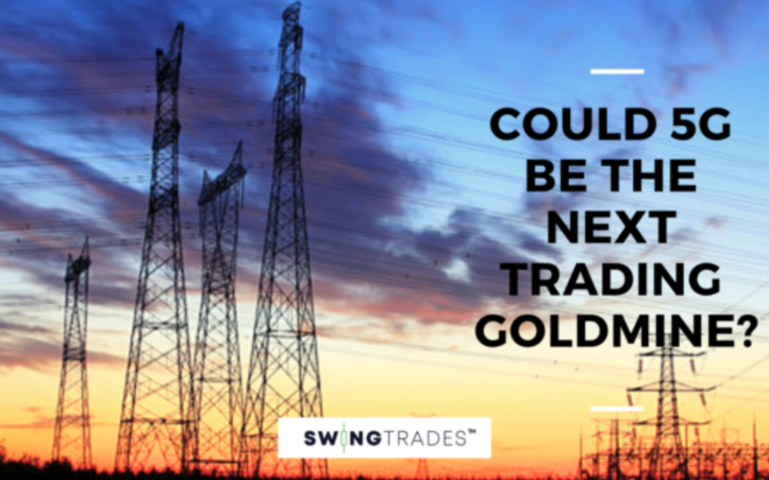 Could 5G Be the Next Trading Goldmine ?