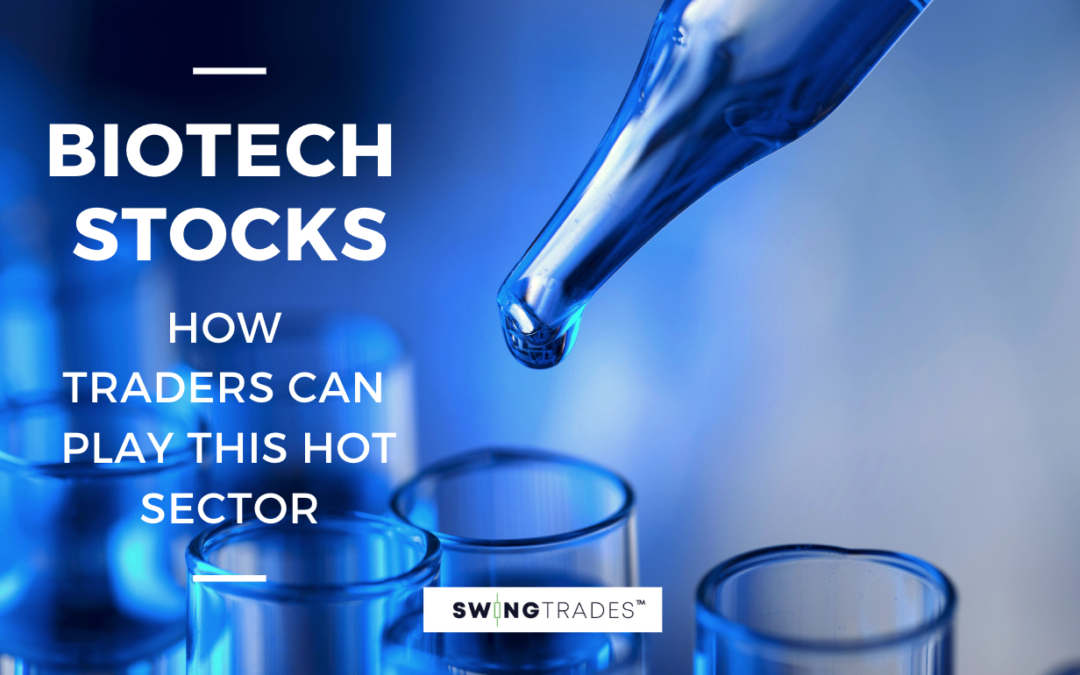 Biotech Stocks: How Traders Can Play This Hot Sector
