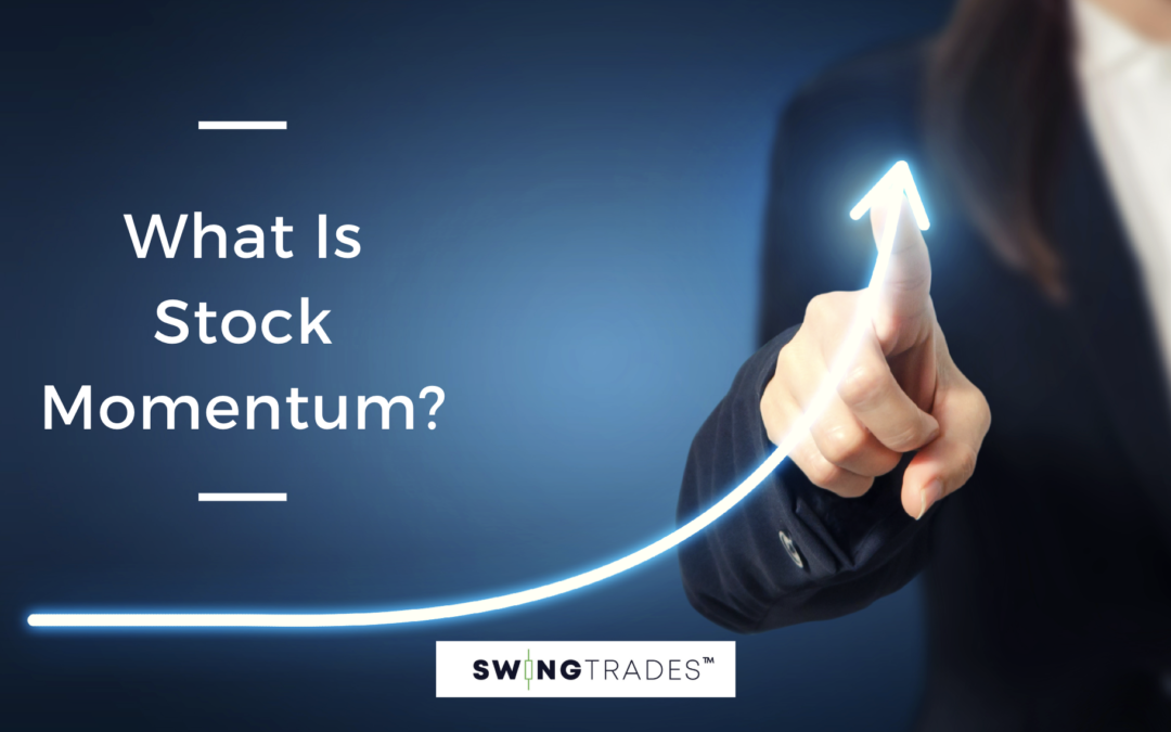 SwingTrades: What Is Stock Momentum?